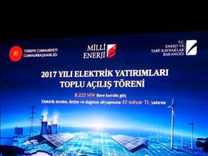 """""""2017 Yılı Elektrik Yatırımları Toplu Açılış Töreni"""" Cumhurbaşkanımız Recep Tayyip Erdoğan'ın Teşrifleriyle Gerçekleştirildi"""