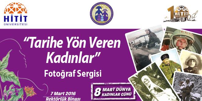 """""""Tarihe Yön Veren Kadınlar"""" Fotoğraf Sergisi"""